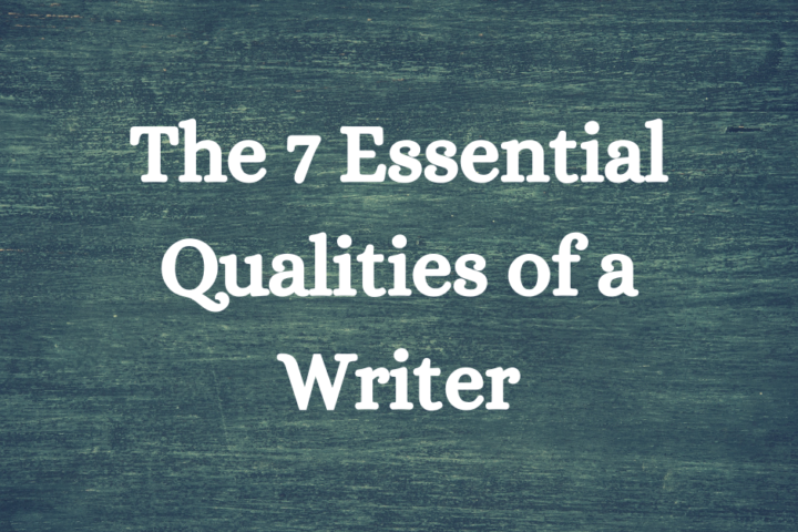 essential qualities of a writer